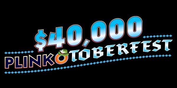$40,000 Plinkotoberfest