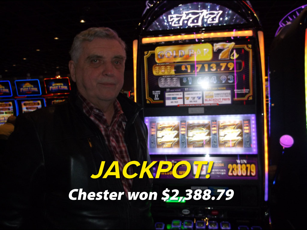 JACKPOT! Chester won $2,388.79