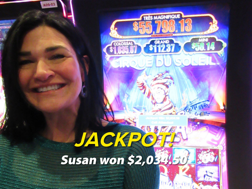 JACKPOT! Susan won $2,034.50