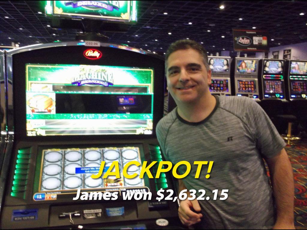 JACKPOT! James won $2,632.15